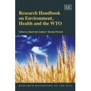 Research Handbook on Environment, Health and the WTO by Geert Van Calster