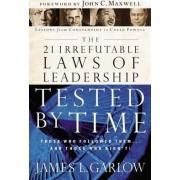 21 Irrefutable Laws of Leadership by James L. Garlow