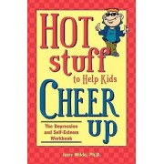 Hot Stuff to Help Kids Cheer Up by Edd Jerry Wilde