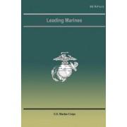 Leading Marines by U S Marine Corps