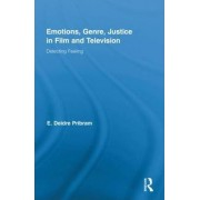 Emotions, Genre, Justice in Film and Television by Deidre Pribram