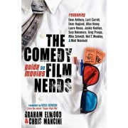 The Comedy Film Nerds Guide to Movies by Graham Elwood