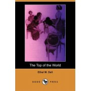 The Top of the World (Dodo Press) by Ethel M Dell