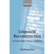 Linguistic Reconstruction by Anthony Fox