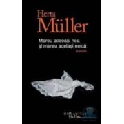 Mereu aceeasi nea si mereu acelasi neica - Herta Muller