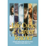 Life Cycle of the Career Teacher by Betty E. Steffy-English