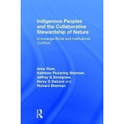 Indigenous Peoples and the Collaborative Stewardship of Nature by Anne Ross