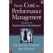 From Cost to Performance Management by Catherine Stenzel