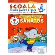 5+ Vreau sa cresc sanatos - Activitati pentru copiii de la 5 la 6 ani