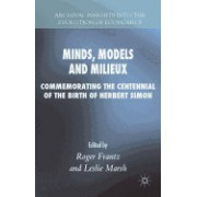 Minds, Models and Milieux: Commemorating the Centennial of the Birth of Herbert Simon