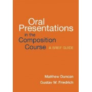 Oral Presentations in the Composition Course by Matthew Duncan