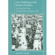 City Building on the Eastern Frontier by Diane Shaw