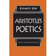 Essays on Aristotle's Poetics by Amelie Oksenberg Rorty