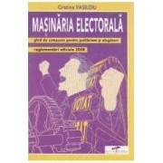 Masinaria electorala - Cristina Vasiloiu