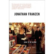 How to be Alone by Jonathan Frantzen