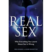 Real Sex: Why Everything You Learnt about Sex Is Wrong