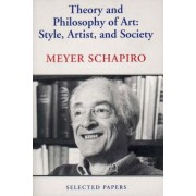 Theory and Philosophy of Art: Style, Artist, and Society, Selected Papers Volume IV