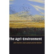 The Agri-environment by John Warren