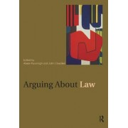 Arguing About Law by Aileen Kavanagh