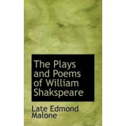 The Plays and Poems of William Shakspeare by Late Edmond Malone