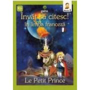 Invat sa citesc In limba franceza - Micul print - Nivelul 1