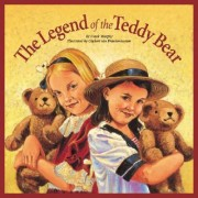 The Legend of the Teddy Bear by Frank Murphy