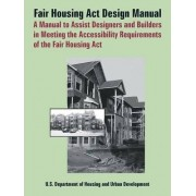 Fair Housing ACT Design Manual by Department of Housing & Urban Development