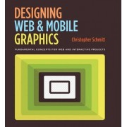 Designing Web and Mobile Graphics by Christopher Schmitt
