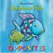 Rainbow Fish Opposites by Marcus Pfister