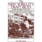 The New York City Draft Riots by Iver Bernstein