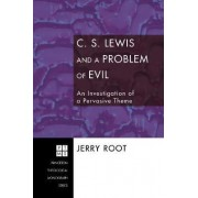 C.S. Lewis and a Problem of Evil by Jerry Root