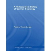 A Philosophical History of German Sociology by Frederic Vandenberghe