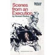 Scenes from an Execution by Howard Barker