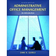 Administrative Office Management by Zane K. Quible
