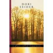 A Place Called Happiness by Dori Seider