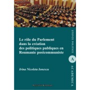 Le role du parlement dans la creation des politiques publiques en Roumanie postcommuniste