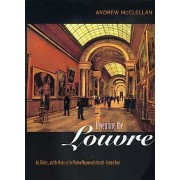Inventing the Louvre by Andrew McClellan