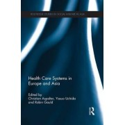 Health Care Systems in Europe and Asia by Christian Aspalter