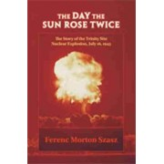 The Day the Sun Rose Twice by Ferenc Morton Szasz