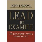 Lead by Example by John Baldoni