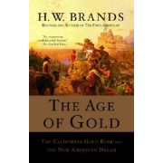 The Age of Gold, by H. W. Brands
