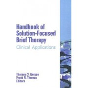 Handbook of Solution-Focused Brief Therapy by Thorana S. Nelson