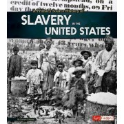 A Primary Source History of Slavery in the United States by Allison Crotzer Kimmel