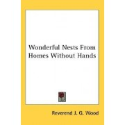 Wonderful Nests from Homes Without Hands by Reverend J G Wood