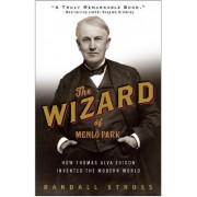 The Wizard of Menlo Park by Randall E Stross