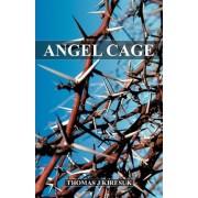 Angel Cage by Thomas J Kiresuk