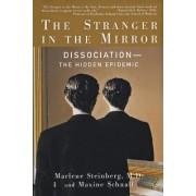 The Stranger in the Mirror by Marlene Steinberg