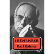 I Remember by Karl Rahner