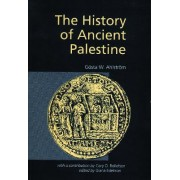The History of Ancient Palestine from the Palaeolithic Period to Alexander's Conquest by G. W. Ahlstrom