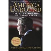 America Unbound by Ivo H. Daalder